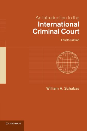 An Introduction to the International Criminal Court By William A. Schabas