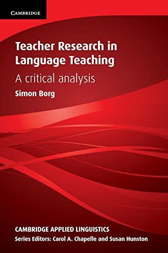 Teacher Research in Language Teaching By Simon Borg (University of Leeds)