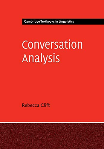 Conversation Analysis By Rebecca Clift (University of Essex)