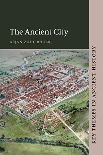The Ancient City By Arjan Zuiderhoek (Universiteit Gent, Belgium)