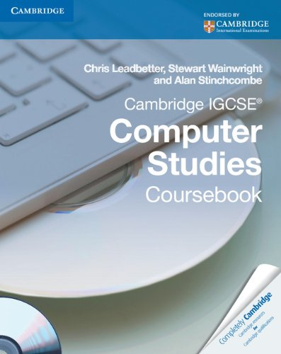 Cambridge IGCSE Computer Studies Coursebook with CD-ROM By Chris Leadbetter