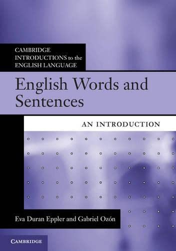 English Words and Sentences: An Introduction (Cambridge Introductions to the English Language) By Eva Duran Eppler