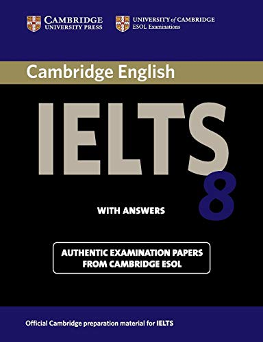 Cambridge Ielts 8 Student's Book with Answers (IELTS Practice Tests) By Cambridge ESOL
