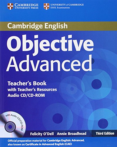 Objective Advanced Teacher's Book with Teacher's Resources Audio CD/CD-ROM By Felicity O'Dell