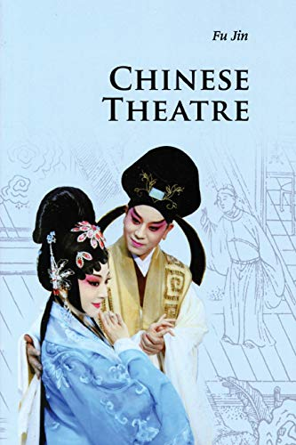 Chinese Theatre (Introductions to Chinese Culture) By Jin Fu