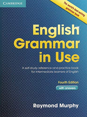 English Grammar in Use with Answers: A Self-Study Reference and Practice Book for Intermediate Students of English By Raymond Murphy