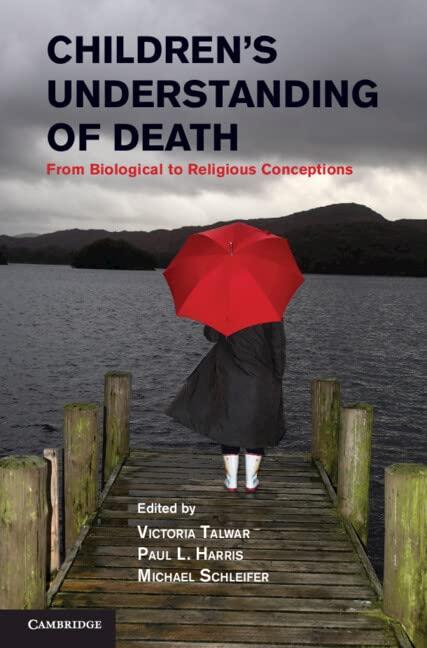 Children's Understanding of Death By Victoria Talwar (McGill University, Montreal)