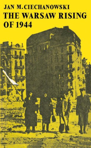 The Warsaw Rising of 1944 By Jan M. Ciechanowski