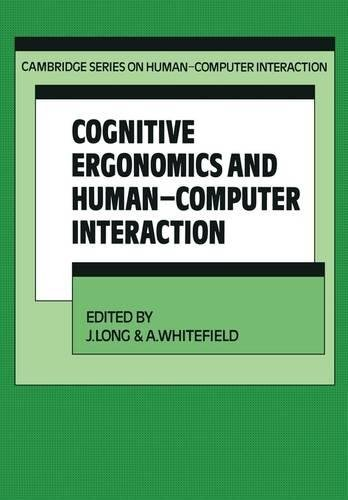 Cognitive Ergonomics and Human-Computer Interaction By J. Long