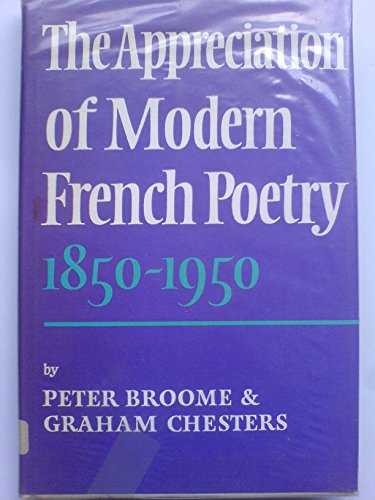 The Appreciation of Modern French Poetry (1850-1950) par Peter Broome (Queen's University Belfast)