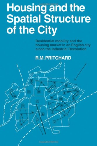 Housing and the Spatial Structure of the City By R. M. Pritchard