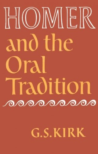 Homer and the Oral Tradition par G. S. Kirk