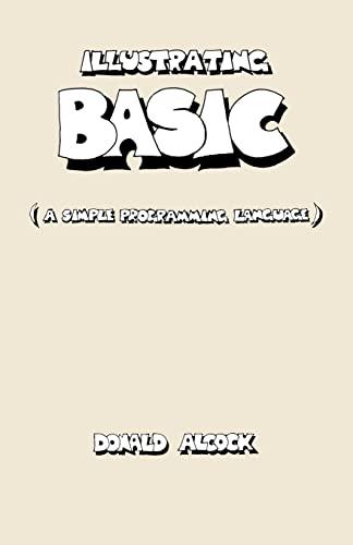 Illustrating BASIC By Donald G. Alcock