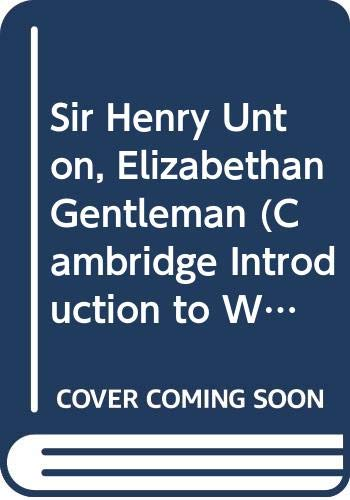 Sir Henry Unton, Elizabethan Gentleman By Angela Cox
