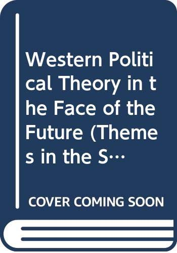 Western Political Theory in the Face of the Future By John Dunn