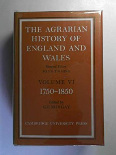 The Agrarian History of England and Wales: Volume 6, 1750-1850 By Edited by G. E. Mingay