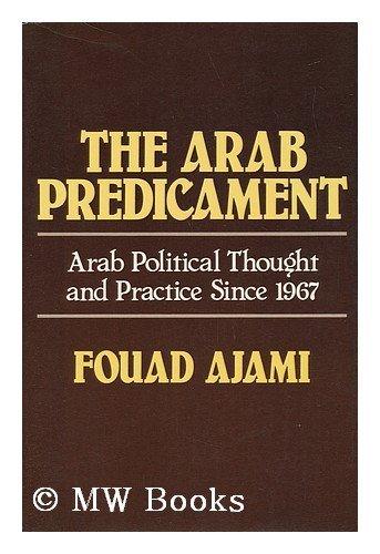 The Arab Predicament By Fouad Ajami
