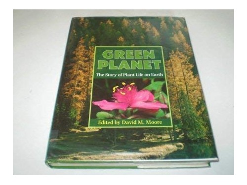 Green Planet By Edited by David M. Moore