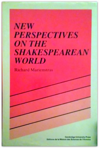 New Perspectives on the Shakespearean World By Richard Marienstras