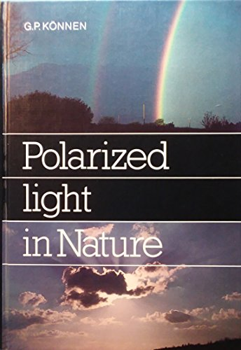 Polarized Light in Nature By G.P. Konnen