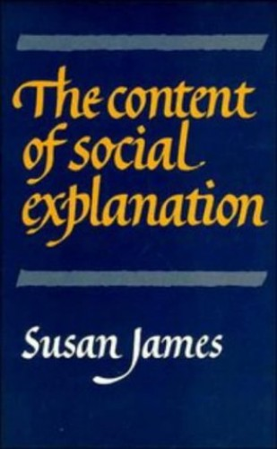 The Content of Social Explanation by Susan James