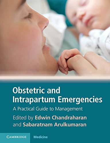 Obstetric and Intrapartum Emergencies By Edwin Chandraharan