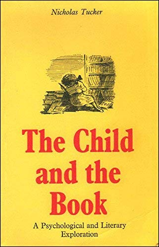 The Child and the Book By Nicholas Tucker