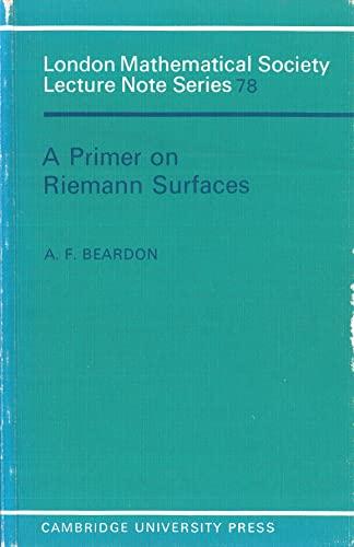 A Primer on Riemann Surfaces by A.F. Beardon