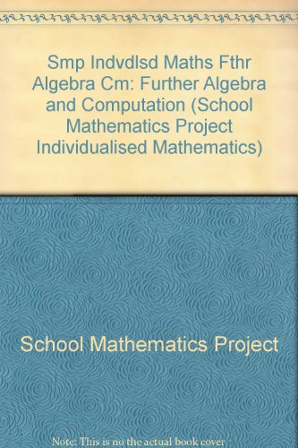 Smp Indvdlsd Maths Fthr Algebra Cm By School Mathematics Project