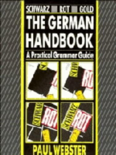 Schwarz Rot Gold German handbook (German Edition) By Paul Webster