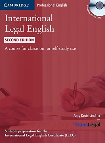 International Legal English Student's Book with Audio CDs (3): A Course for Classroom or Self-study Use By Amy Bruno-Lindner