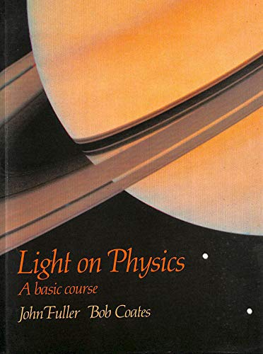 Light on Physics:A Basic Course By John Fuller