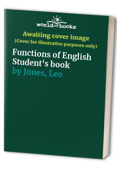 Functions of English Student's book: Course for Upper-intermediate and More Advanced Students By Leo Jones