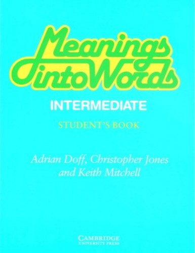 Meanings into Words Intermediate Student's book By Adrian Doff