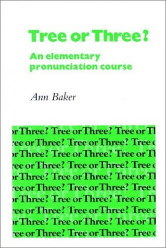 Tree or Three? Student's book: An Elementary Pronunciation Course (English Language Learning: Reading Scheme) By Ann Baker