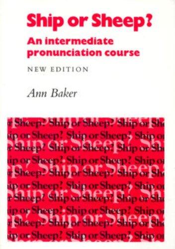 Ship or Sheep? Student's book: An Intermediate Pronunciation Course by Ann Baker