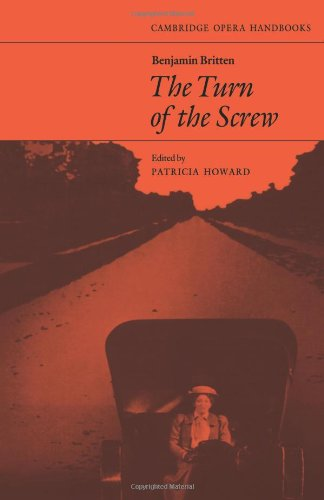 Benjamin Britten: The Turn of the Screw By Patricia Howard