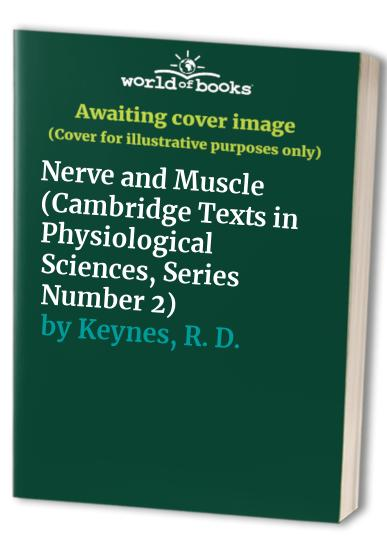 Nerve and Muscle By R. D. Keynes