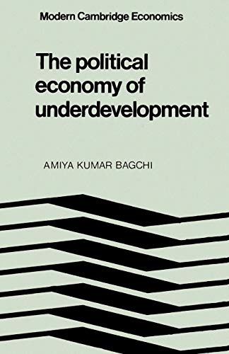 The Political Economy of Underdevelopment By Amiya Kumar Bagchi