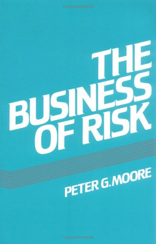 The Business of Risk By Peter G. Moore