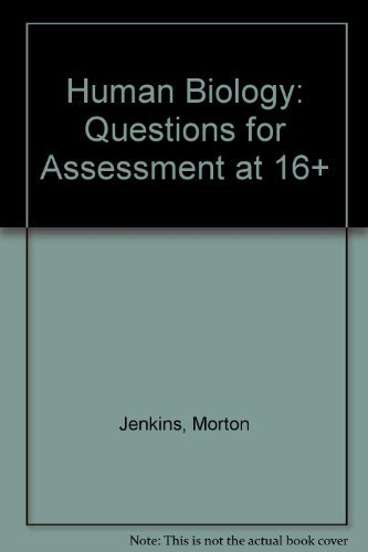 Human Biology: Questions for Assessment at 16+ By Morton Jenkins