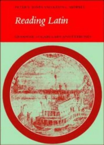 Reading Latin: Grammar, Vocabulary and Exercises by Peter V. Jones