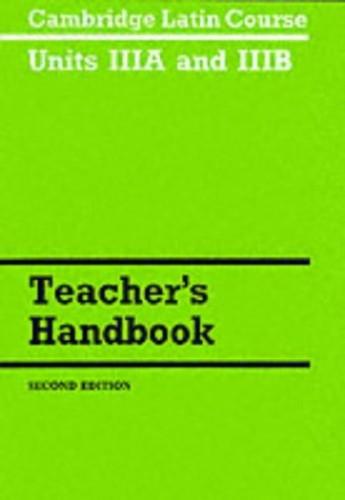 Cambridge Latin Course Unit 3A and 3B Teacher's Handbook By Cambridge School Classics Project
