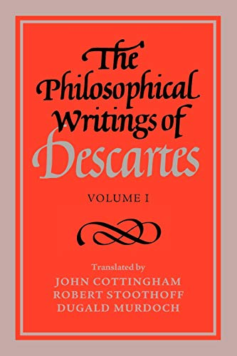 The Philosophical Writings of Descartes: Volume 1 By Rene Descartes
