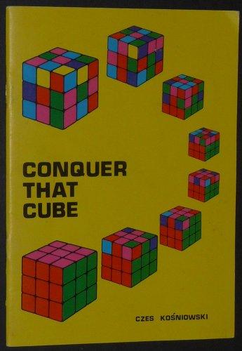 Conquer That Cube By Dr. Czes Kosniowski