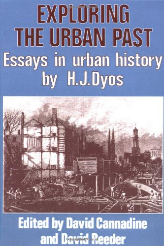 Exploring the Urban Past By H. J. Dyos