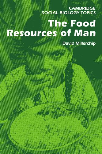 The Food Resources of Man By David J. R. Millerchip