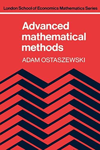 Advanced Mathematical Methods (London School of Economics Mathematics) By Adam Ostaszewski (London School of Economics and Political Science)