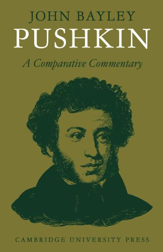 Pushkin: A Comparative Commentary By John Bayley