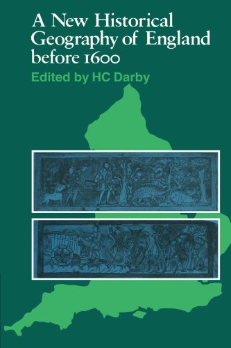 A New Historical Geography of England before 1600 By H. C. Darby